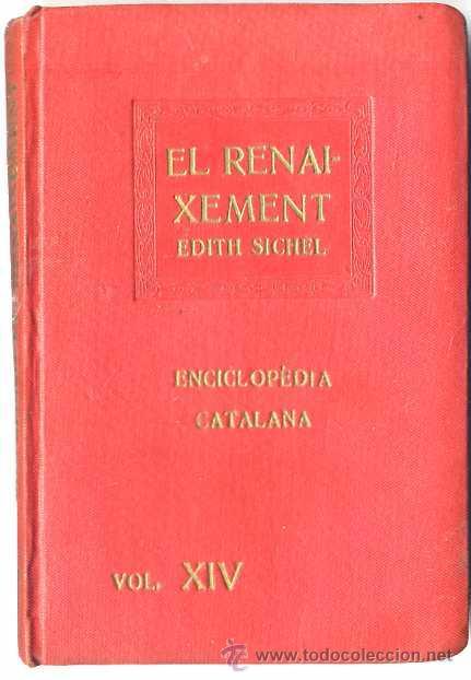 EDITH SICHEL : EL RENAIXEMENT - ENCICLOPÉDIA CATALANA, 1919 (Libros Antiguos, Raros y Curiosos - Historia - Otros)