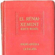 Libros antiguos: EDITH SICHEL : EL RENAIXEMENT - ENCICLOPÉDIA CATALANA, 1919. Lote 29971855