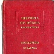 Libros antiguos: A. ROVIRA I VIRGILI : HISTÒRIA DE RÚSSIA - ENCICLOPÉDIA CATALANA, 1919. Lote 29971872