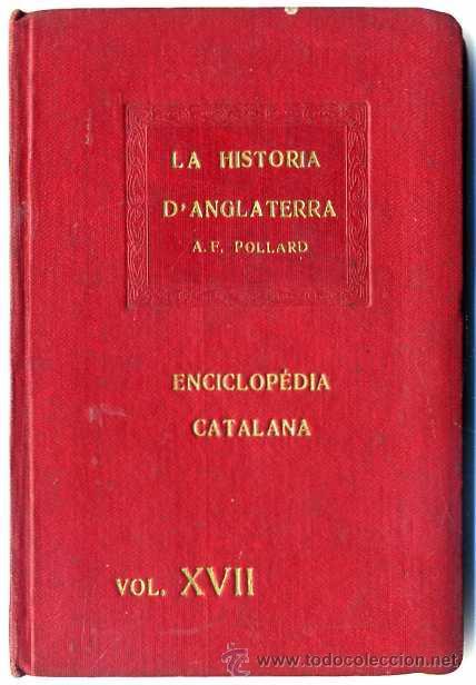 A. F. POLLARD : LA HISTÒRIA D'ANGLATERRA - ENCICLOPÉDIA CATALANA, 1919 (Libros Antiguos, Raros y Curiosos - Historia - Otros)
