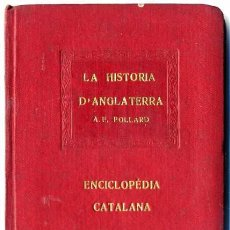 Libros antiguos: A. F. POLLARD : LA HISTÒRIA D'ANGLATERRA - ENCICLOPÉDIA CATALANA, 1919. Lote 29971917