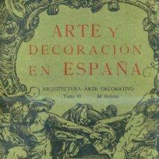 Libros antiguos: ARTE Y DECORACIÓN EN ESPAÑA (1923) CARPETA Nº 6 CON 81 LÁMINAS. Lote 29997632