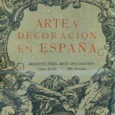 Libros antiguos: ARTE Y DECORACIÓN EN ESPAÑA (1928) CARPETA Nº 11/12 CON 168 LÁMINAS. Lote 29998194