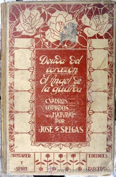 DEUDA DEL CORAZON, EL ANGEL DE LA GUARDA - JOSE SELGAS - AÑO 1909 - MONTANER Y SIMON EDITORES-TOMO I (Libros Antiguos, Raros y Curiosos - Literatura - Otros)