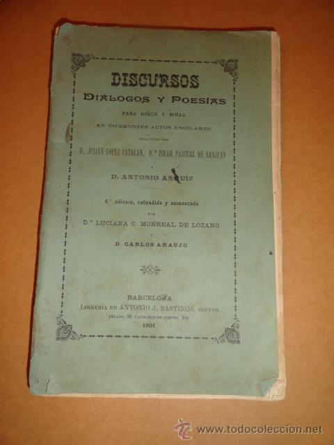 LIBRO DE ESCUELA DISCURSOS,DIALOGOS Y POESIAS PARA NIÑOS Y NIÑAS 1901 (Libros Antiguos, Raros y Curiosos - Ciencias, Manuales y Oficios - Otros)
