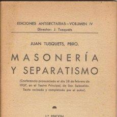 Libros antiguos: MASONERIA Y SEPARATISMO - JUAN TUSQUETS - BURGOS 1937. Lote 30056023