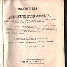 Libros antiguos: DICCIONARIO DE ADMINISTRACIÓN, M.M.ALCUBILLA, TOMO VI, MADRID, 1863, 428 PÁGINAS, 22X15CM. Lote 30094244