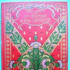 Libros antiguos: COLLECTION PICARD - LES HÉRITIERS DU PERE LAGUERLUCHE PAR - JAMES ARNOULD - PARIS - EN FRANCÉS. Lote 30106970