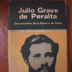 Libros antiguos: DOCUMENTOS DE LA GUERRA DE CUBA: JULIO GRAVE DE PERALTA. Lote 30125153