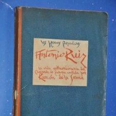 Libros antiguos: LOS HEROES POPULARES ANTONIO RUIZ RAMON DE LA SERNA PRIMER MILLAR 1927. Lote 30358616