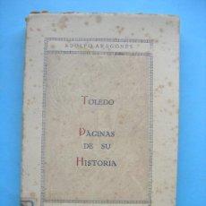 Libros antiguos: TOLEDO. PÁGINAS DE SU HISTORIA. ADOLFO ARAGONÉS. AÑO DE 1928. Lote 229530710