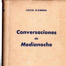 Libros antiguos: CONVERSACIONES DE MEDIANOCHE, LUCIO D´AMBRA, EDITORIAL LARA, BARCELONA 1931, 329PÁG, 19X14CM. Lote 30202473