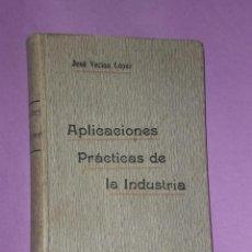 Libros antiguos: APLICACIONES PRACTICAS DE LA INDUSTRIA.(1909). Lote 30133684