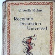 Libros antiguos: RECETARIO DOMÉSTICO UNIVERSAL. E. SEVILLA RICHART. Lote 30239859