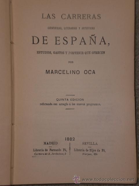 Libros antiguos: LAS CARRERAS CIENTÍFICAS, LITERARIAS Y ARTÍSTICAS DE ESPAÑA. ESTUDIOS,GASTOS Y PORVENIR QUE OFRECEN - Foto 2 - 30129500
