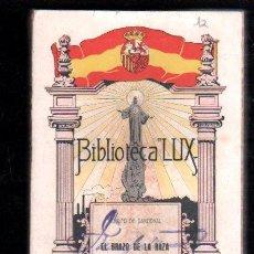 Libros antiguos: EL BRAZO DE LA RAZA POR ADOLFO DE SANDOVAL - BIBLIOTECA LUX, MADRID 1923. Lote 30267515