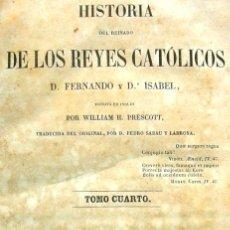 Libros antiguos: HISTORIA DEL REINADO DE LOS REYES CATÓLICOS - PRESCOTT - TOMO CUARTO - AÑO 1846 . Lote 30268113
