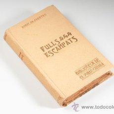 Libros antiguos: LIBRO FULLS ESCAMPATS POR ENRIC DE FUENTES, AÑO 1908. Lote 30284244