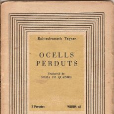 Libros antiguos: RABINDRANATH TAGORE – OCELLS PERDUTS – EDICIONS DE LA ROSA DELS VENTS 1938. Lote 30319770