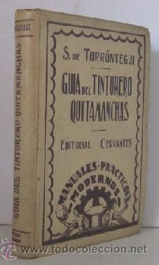GUIA DEL TINTORERO QUITAMANCHAS - AÑO 1930 (Libros Antiguos, Raros y Curiosos - Ciencias, Manuales y Oficios - Otros)