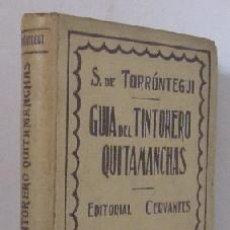 Libros antiguos: GUIA DEL TINTORERO QUITAMANCHAS - AÑO 1930. Lote 27220284