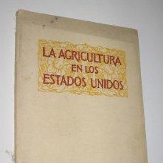 Libros antiguos: LA AGRICULTURA EN LOS ESTADOS UNIDOS - AÑO 1929. Lote 36852737