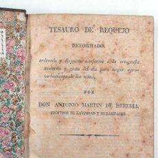 Libros antiguos: TESAURO DE REQUEJO REFORMADO, ANTONIO MARTÍN DE HEREDIA, MADRID 1828. 18X21 CM.. Lote 30385799