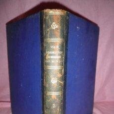 Alte Bücher - VIAJE DRAMATICO AL REDEDOR DEL MUNDO - ADOLFO JOARIZTI - AÑO 1864 - BELLOS GRABADOS. - 30397278