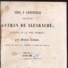 Libros antiguos: VIDA Y AVENTURAS DE GUZMAN DE ALFARACHE, ATALAYA DE LA VIDA HUMANA. MATEO ALEMAN. AÑO 1843.. Lote 30400857