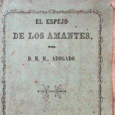 Libros antiguos: EL ESPEJO DE LOS AMANTES. D. M.M. ABOGADO. Lote 30421435