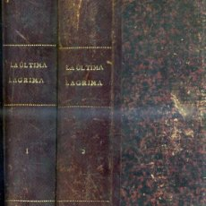 Libros antiguos: ÁLVARO CARRILLO : LA ÚLTIMA LÁGRIMA -DOS TOMOS, C. 1890 -CROMOLITOGRAFÍAS DE EUSEBIO PLANAS. Lote 30421806