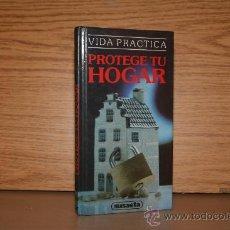 Libros antiguos: PROTEGE TU HOGAR. Lote 30440355