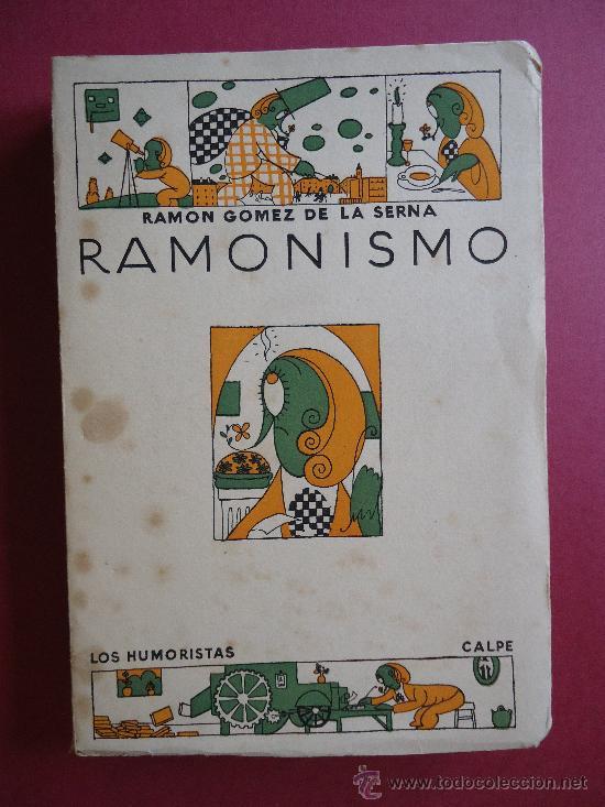 PRIMERA EDICION.'RAMONISMO' POR RAMON GOMEZ DE LA SERNA 1923 LOS HUMORISTAS (Libros antiguos (hasta 1936), raros y curiosos - Literatura - Narrativa - Otros)