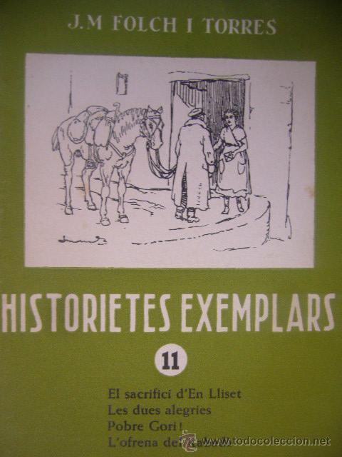 Libros antiguos: LIBRITO HISTORIAS EJEMPLARES J M FOLCH I TORRES Nº 11 15 28 PRIMERAS EDICIONES F P - Foto 3 - 30443890