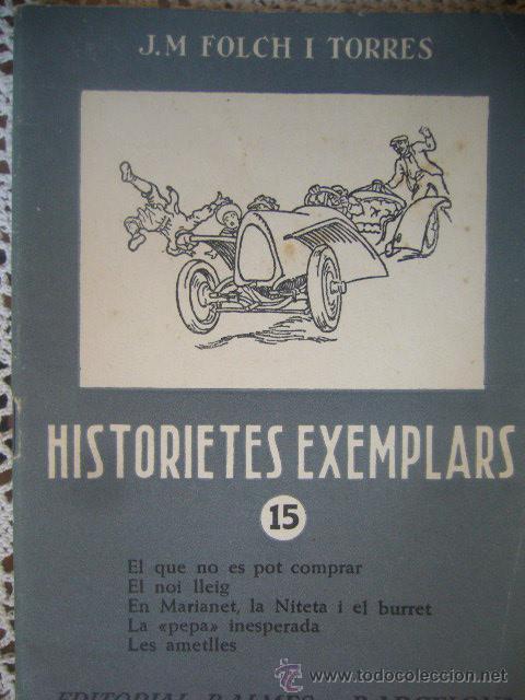 Libros antiguos: LIBRITO HISTORIAS EJEMPLARES J M FOLCH I TORRES Nº 11 15 28 PRIMERAS EDICIONES F P - Foto 5 - 30443890
