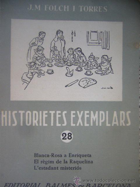 Libros antiguos: LIBRITO HISTORIAS EJEMPLARES J M FOLCH I TORRES Nº 11 15 28 PRIMERAS EDICIONES F P - Foto 6 - 30443890
