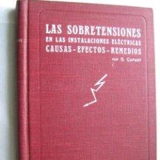 Libros antiguos: LAS SOBRETENSIONES EN LAS INSTALACIONES ELÉCTRICAS. CAPART, G.. Lote 30453935