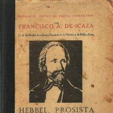 Libros antiguos: HEBBEL, PROSISTA : (AUTOBIOGRAFÍA, IDEARIO, DEL DRAMA)... /FRANCISCO A. DE ICAZA - 1919. Lote 30963405