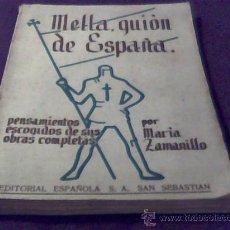 Libros antiguos: MELLA, GUION DE ESPAÑA. PENSAMIENTOS ESCOGIDOS DE SUS OBRAS COMPLETAS. POR MARIA ZAMANILLO. AÑO 1936. Lote 30540262