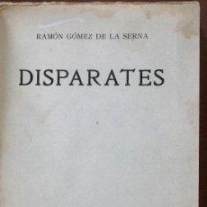 Libros antiguos: DISPARATES. RAMÓN GÓMEZ DE LA SERNA. Lote 30604894