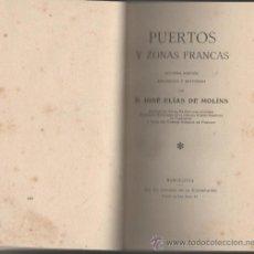 Libros antiguos: JOSE ELIAS DE MOLINS PUERTOS Y ZONAS FRANCAS BARCELONA TIP. EL ANUARIO DE LA EXPOSICION 2ª EDICION. Lote 30546038
