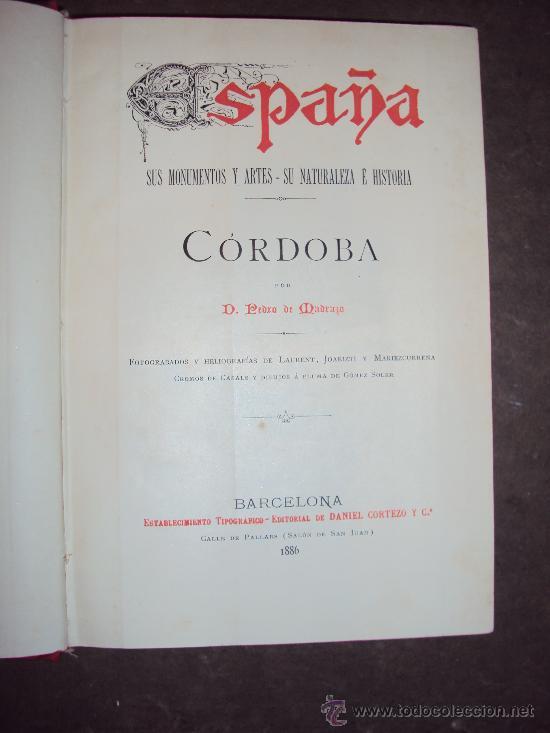 Libros antiguos: Córdoba (Sus Monumentos y Artes - Su Naturaleza e Historia). 1884. Pedro de Madrazo. - Foto 2 - 30549854