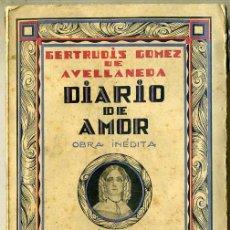 Libros antiguos: GERTRUDIS GÓMEZ DE AVELLANEDA : DIARIO DE AMOR (AGUILAR, 1928) PRIMERA EDICIÓN. Lote 37133578