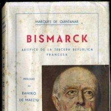 Libros antiguos: M. DE QUINTANAR : BISMARCK, ARTÍFICE DE LA 3ª REPÚBLICA FRANCESA (1936) PRÓLOGO DE RAMIRO DE MAEZTU. Lote 30587998
