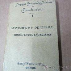Libros antiguos: MOVIMIENTOS DE TIERRAS, FUNDACIONES, ANDAMIAJES. Lote 30605402