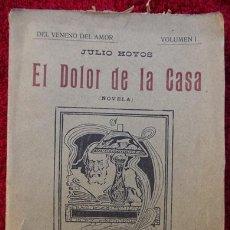 Libros antiguos: EL DOLOR DE LA CASA - JULIO HOYOS (1908). Lote 30621993