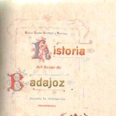 Libros antiguos: HISTORIA DEL REINO DE BADAJOZ DURANTE LA DOMINACION MUSULMANA (A/ EXT- 107). Lote 7690920