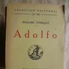 Libros antiguos: COLECCION UNIVERSAL Nº 945 - ADOLFO, DE BENJAMIN CONSTANT, AÑO 1924.. Lote 30629772