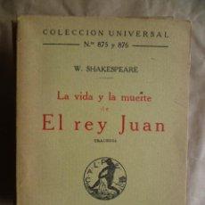 Libros antiguos: LA VIDA Y LA MUERTE DE EL REY JUAN. N? 875 Y 876, EDICION 1924, 157 PAGINAS ( POR ABRIR ). Lote 30636005