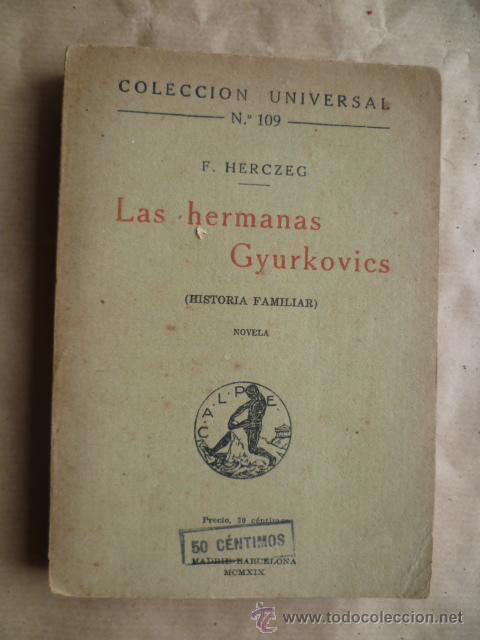 F. HERCZEG : LAS HERMANAS GYURKOVICS (CALPE, 1919) (Libros antiguos (hasta 1936), raros y curiosos - Literatura - Narrativa - Otros)